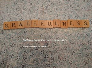Gratefulness: Building Godly Character in Our kids