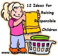 12 Ideas for Raising Responsible Children