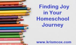 Finding Joy in Your Homeschool Journey