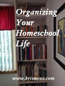 Organizing your Homeschool Life