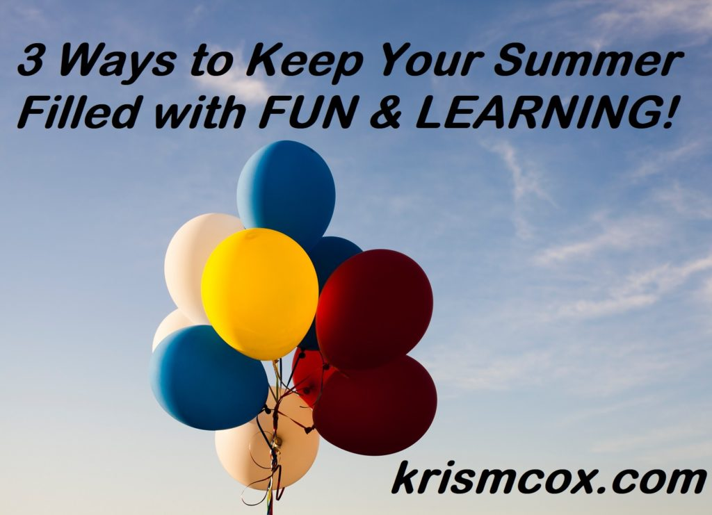Keep Your Summer Filled with FUN and LEARNING!