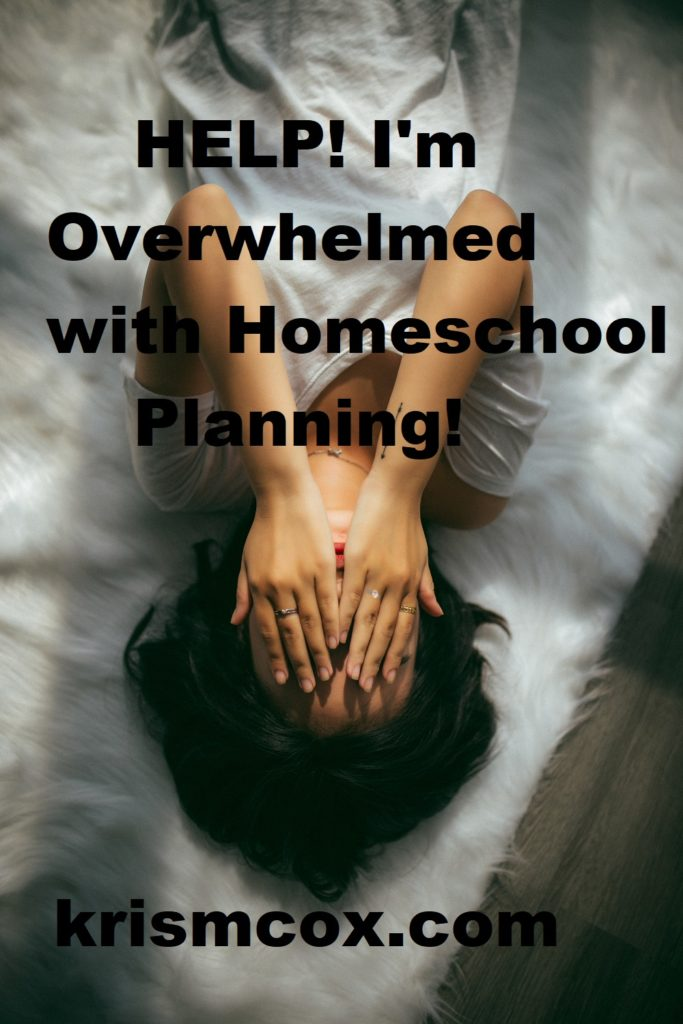 Help! I'm Feeling Overwhelmed with Homeschool Planning!