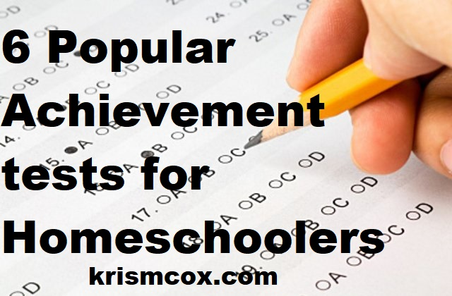 6 Popular Achievement Tests for Homeschoolers