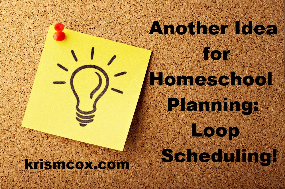 Another Idea for Homeschool Planning: Loop Scheduling!